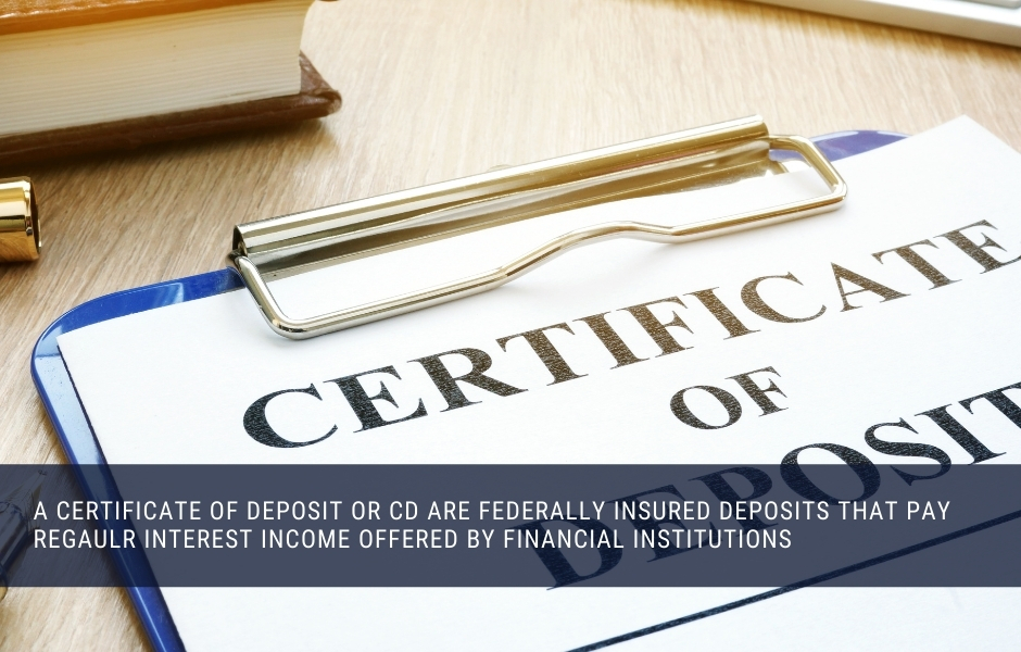 Financial institutions pay regular interest on certificates of deposit