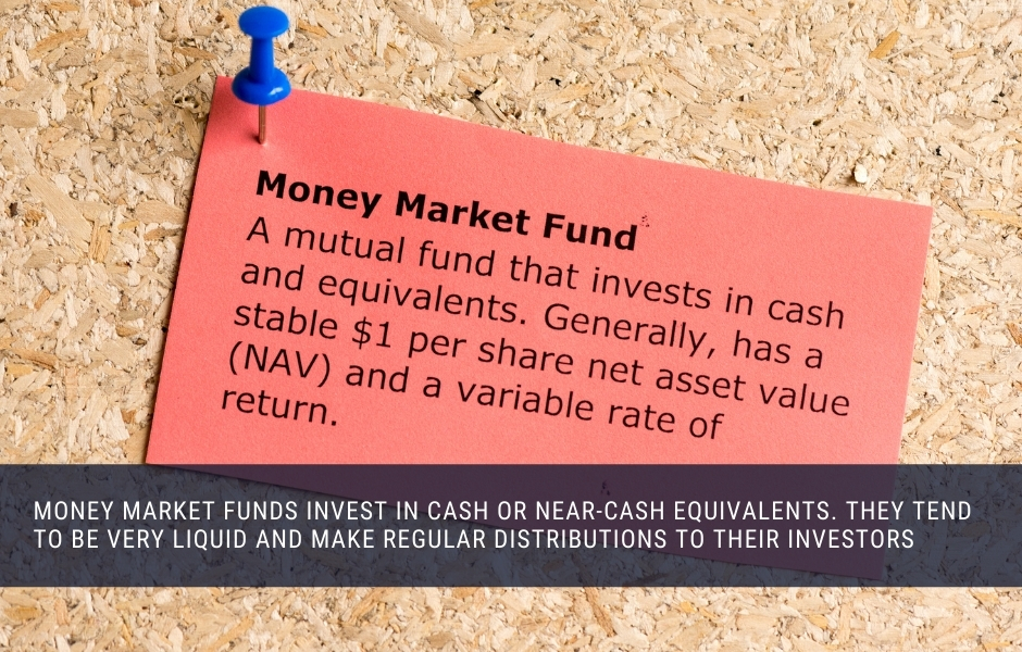 Money Market Funds invest in liquid assets like cash, and often pay out monthly income to investors