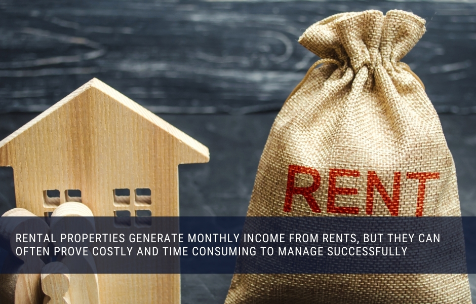 Rental properties generate monthly income, but can be difficult to manage