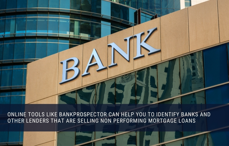 Online tools like BankProspector can help you to identify lenders selling real estate notes