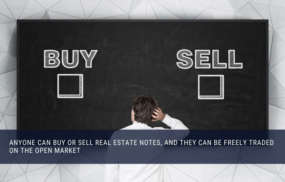 Anyone can buy or sell real estate notes