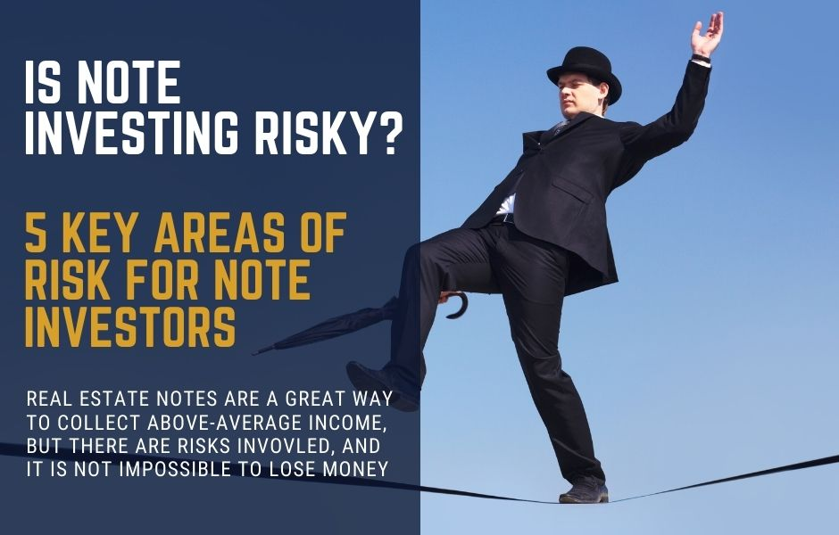 Is Real Estate Note Investing Risky?