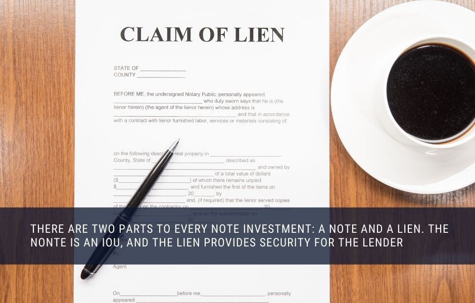 The Lien Provides Security for a Real Estate Note Investment