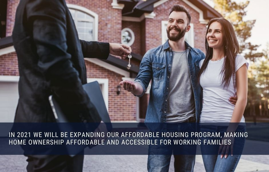 We will add 100 houses to our affordable housing program in 2021