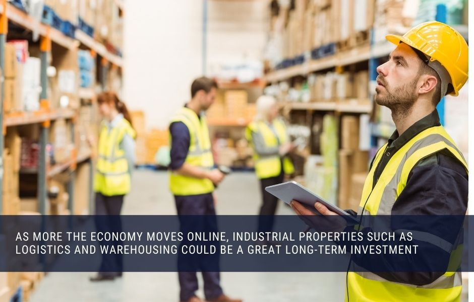 Industrial real estate such as logisitics could be a could investment for income