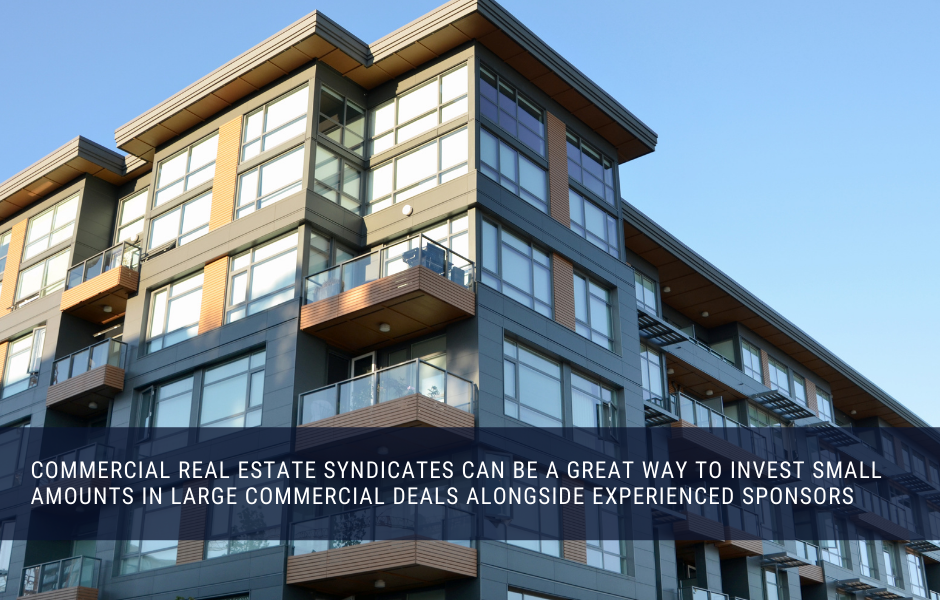 Syndications can be a great way to invest a small amount in a large commercial property