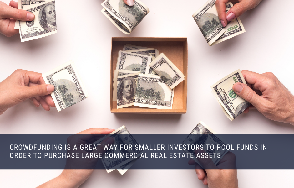 Crowdfunding can be a great way for smaller investor to pool capital and purchase large real estate assets