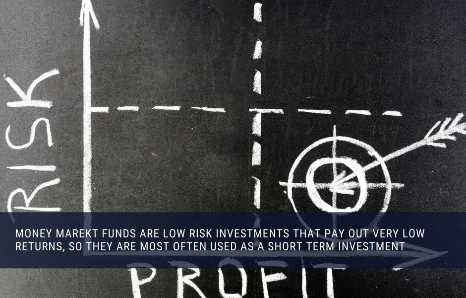 Money market fund are low risk investment that pay out low returns