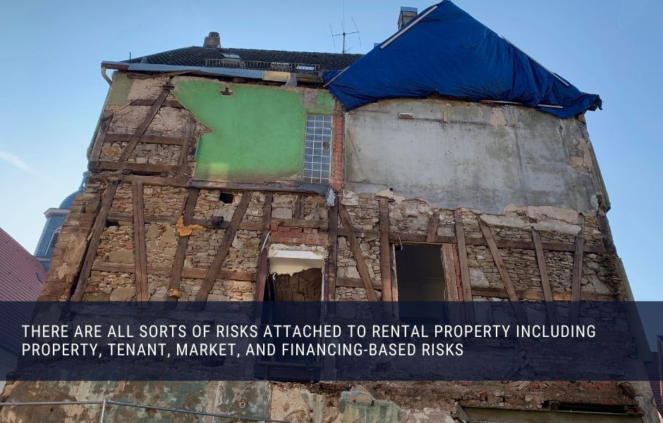 There are some big risks attached to rental property investing