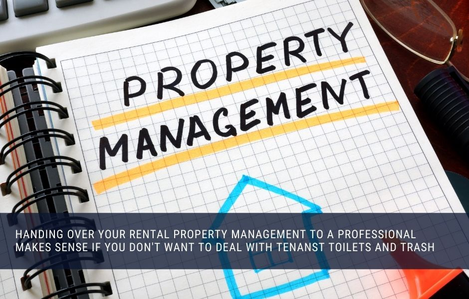 Handing over to a professional rental property manager makes a lot of sense