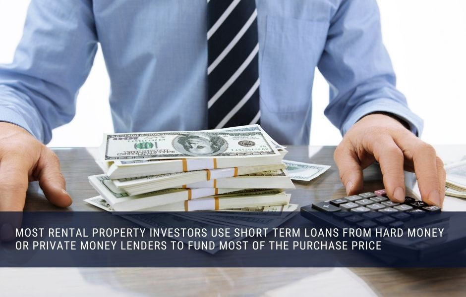 Many rental property investors use hard money or private money loans to buy their houses