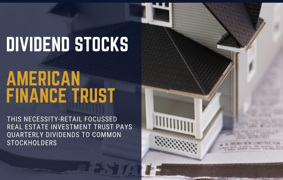 American Finance Trust Dividend Stock