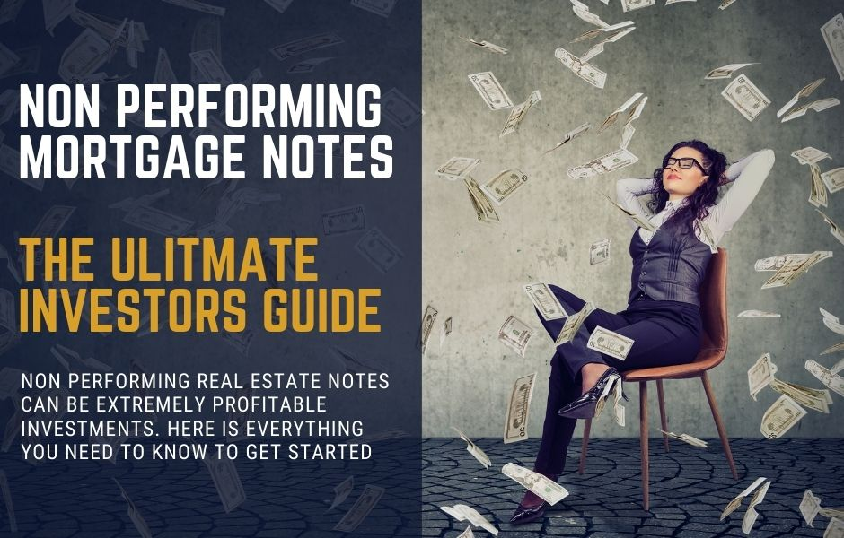 Non Performing Notes Ultimate Guide